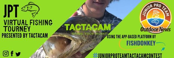 The Outdoor News Junior Pro Team Virtual Fishing Tourney Presented by Tactacam requires participants ages 18 and under to download and utilize the FishDonkey App. The Contest runs July 1, 2019 through August 11, 2019 and is only available to Outdoor News Junior Pro Team members.