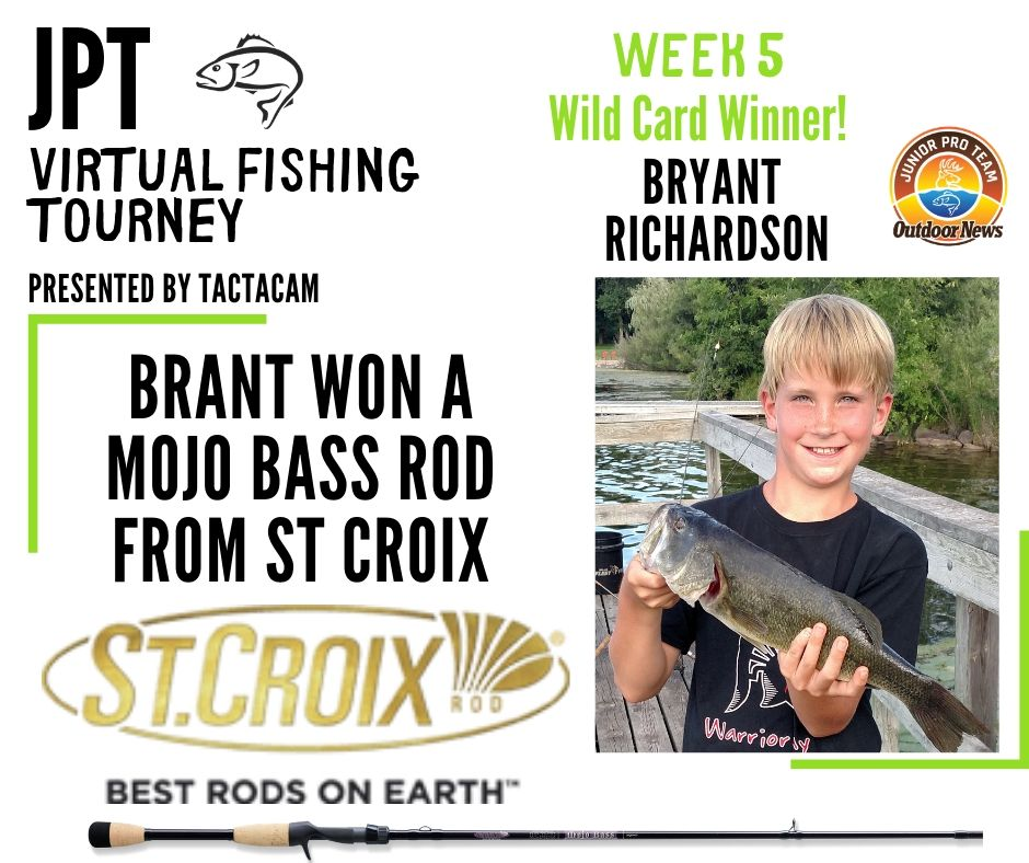 Every entry into the JPT Virtual Fishing Tourney Presented by Tactacam has a chance to be a winner in the weekly wild card drawing. For week 5 of the contest, Bryant Richardson of Osakis, Minnesota won a Mojo Bass rod from St Croix Rod. The Best Rods on Earth.