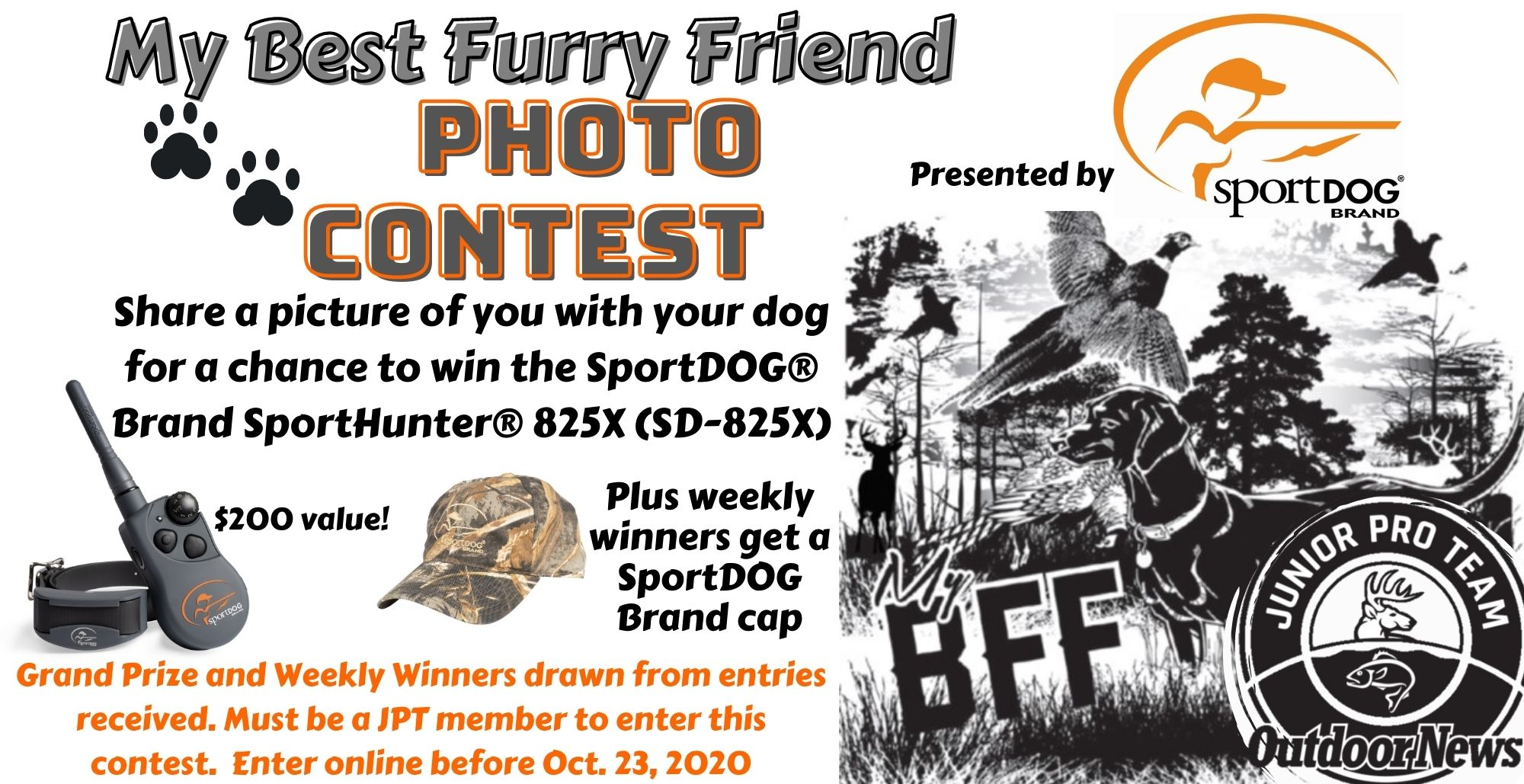 Junior Pro Team Members can enter a photo of them with their dog for a chance to win prizes from SportDOG Brands in the Best Furry Friends Photo Contest!