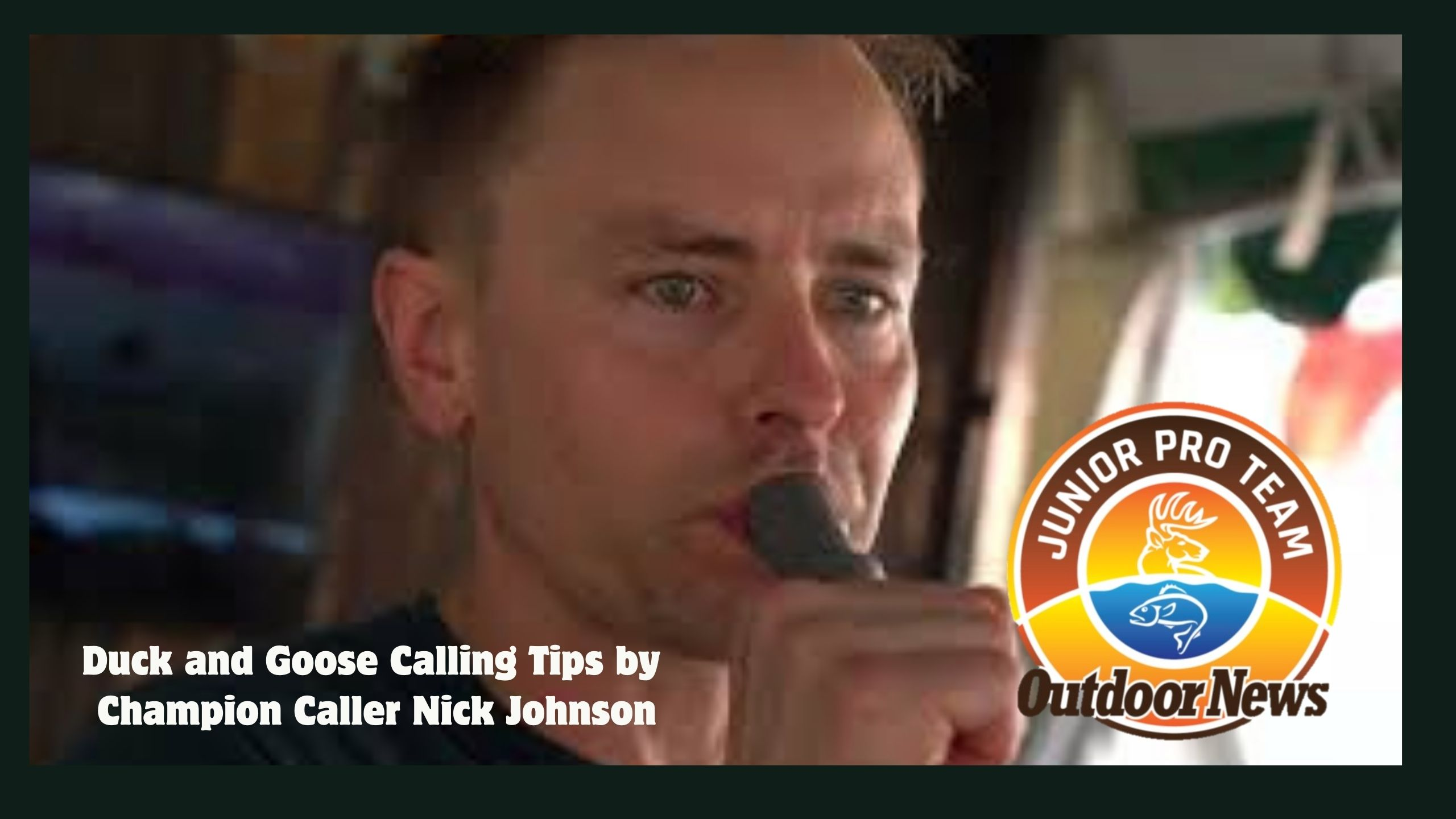 Nick Johnson Champion Caller Shows JPT members how to choose and use a duck or goose call in this virtual mentor video